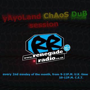 yAyoLand Chaos Dub Session Renegade Radio 13.03.2016