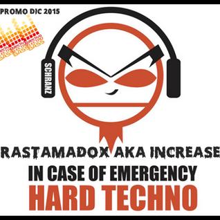 RastAmadoX Aka INCREASED IN CASE OF EMERGENCY. Hardtechno . SET PROMO DIC. 2015