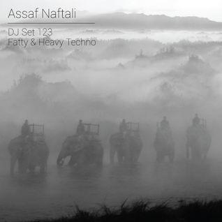 ASSAF NAFTALI - DJ SET 123 - 12.2015 (FATTY & HEAVY TECHNO)