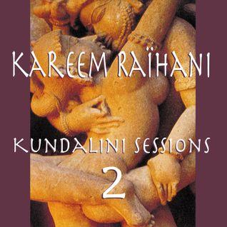 Kareem Raïhani - Kundalini Sessions 2