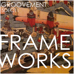 FRAMEWORKS // 5DEC11