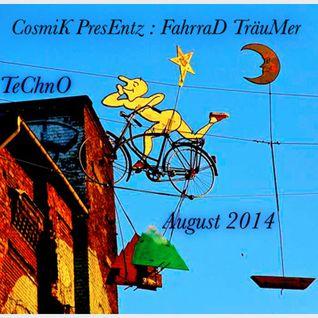 CosmiK PresEntz :FahrraD TrÄuMeR :Aug,2014
