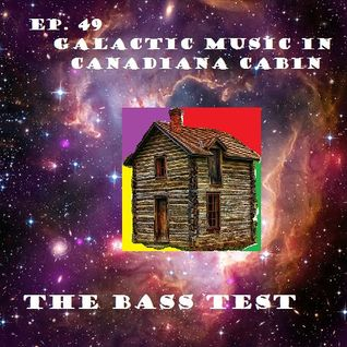 Ep. 49 - Galactic Music In Canadiana Cabin