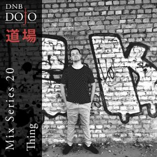 Thing - DNB Dojo mix Series 20