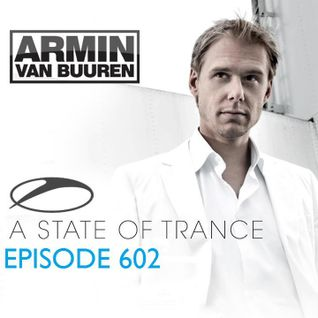 A State Of Trance Episode 602