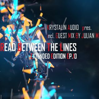 Krystalin Audio - Read Between The Lines [EP. 10] | incl. Guest Mix By Julian M  [23 - 08 - 2014]
