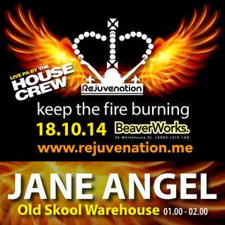 Jane Angel | Old Skool | Rejuvenation | Keep the Fire Burning - 18.10.14 | Set 5