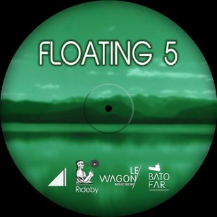 Floating 5 // Le Wagon/Batofar Session (w/ Derrick May, Ian Pooley, Motor City Drum Ensemble + more)