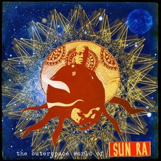 033° The OuterSpace World of SUN RA | Sept. 10