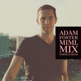 Adam Foster Guest Mix #MIMLturns4