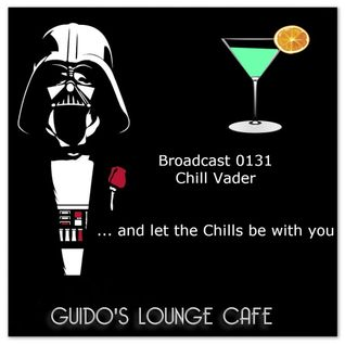Guido's Lounge Cafe Broadcast 0131 Chill Vader (20140905)