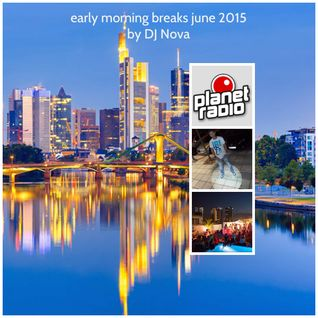 early morning breaks june 2015