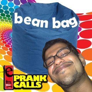 Bean Bags - E FM Prank Call