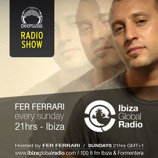 DeepClass Radio Show / Ibiza Global Radio - Hosted by Fer Ferrari (Aug 2015 - Part2)