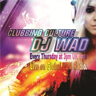 DJ Wad - Clubbing Culture #53 (Jackie Freaky Guest Mix)