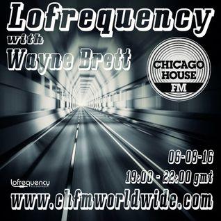 Wayne Brett's Lofrequency Show on Chicago House FM 06-08-16