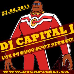 DJ CAPITAL J - LIVE ON RADIO:SCOPE [27.04.2011]