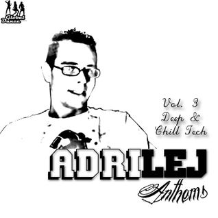 AdriLej - Anthems Vol. 3 Deep & Chill Tech
