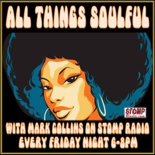 All Things Soulful on Stomp Radio 28-8-15
