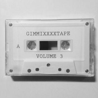 GIMMIXXXXTAPE Vol. 3 (Side A)