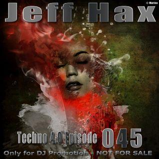 Jeff Hax presents Techno 4.0 - Episode 045