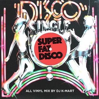 Super Fat Disco Mix - all vinyl