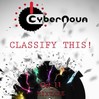 CYBERNOVA PRESENTS: CLASSIFY THIS!