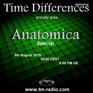 Anatomica - Time Differences Special (Part 1) [9th August 2015] on TM-Radio