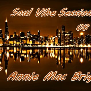 Soul Vibe Session 08 Special Dedicace for Soulside Radio Paris Mix by Annie Mac Bright