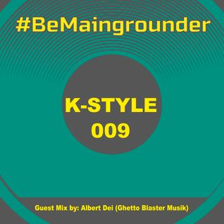 #BeMaingrounder 009   Guest Mix by Albert Dei (Ghetto Blaster Musik)