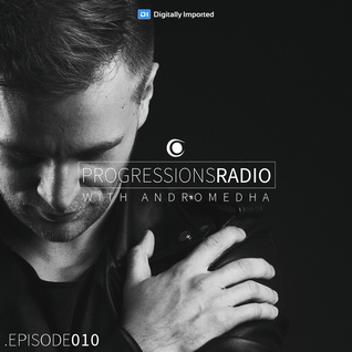Andromedha - Progressions Radio 010 (June 2016) on DI.FM