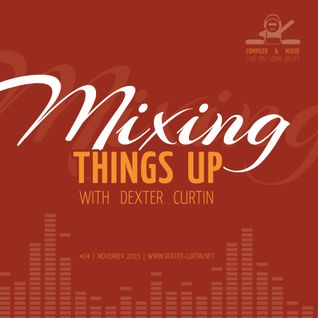 Dexter Curtin - Mixing Things Up, November 2015