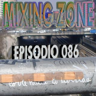 MIXING ZONE EPISODIO 086