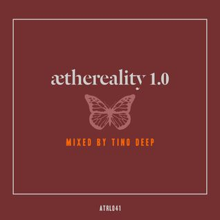 Tino Deep - Aethereality 1.0  (August 2016)