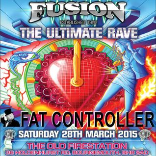 "DJ Fat Controller at FUSION ""The Ultimate Rave"" March 28th"
