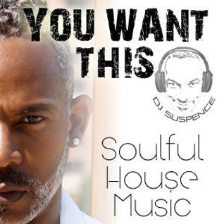 You Want This Soulful House Music!