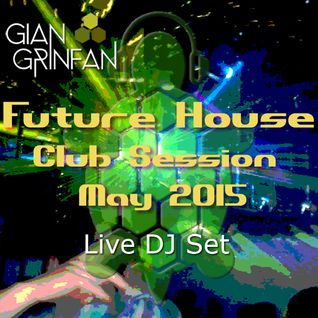 Future House Club Session May 2015