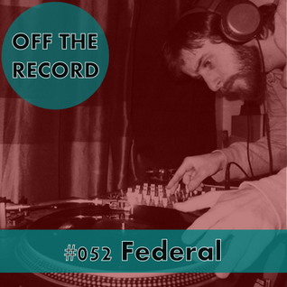 Off The Record - Volume #052 - mixed by Federal
