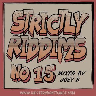 Strictly Riddims No 15 Mixed by Joey B