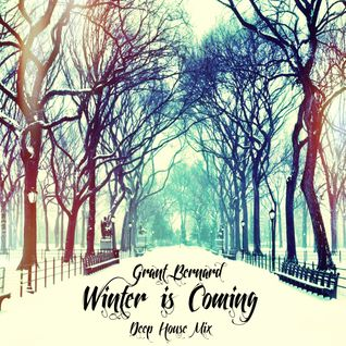 Winter Is Coming - Deep House Mix