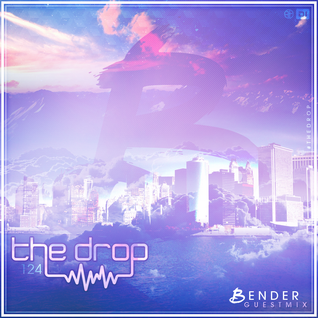 The drop 124 | Ft Bender
