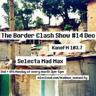 The Border Clash Show #14 Kane FM 103.7