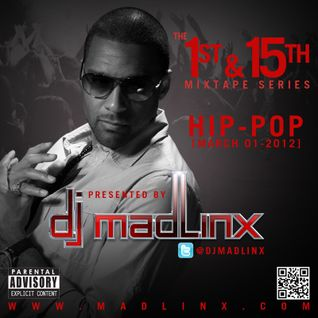 DJ Mad Linx-The 1st & 15th (Hip-POP) March 1, 2012