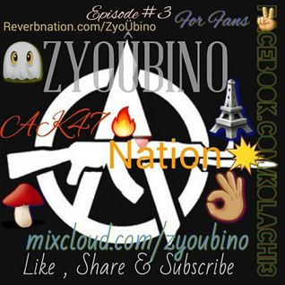 Zyoubino's - Nation Ak47 #Ep3