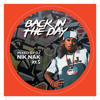 Back In The Day Vol 5 (Establishment Mixtape) - DJ Nik Nak (Hosted By Mitty)
