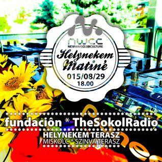 fundacion Live @ Helynekem Matiné, NWCC Miskolc 29-08-2015 nightset