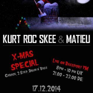 KurtRocSkee & Matieu - X-Mas Special Live on Bassport FM (17.12.14)