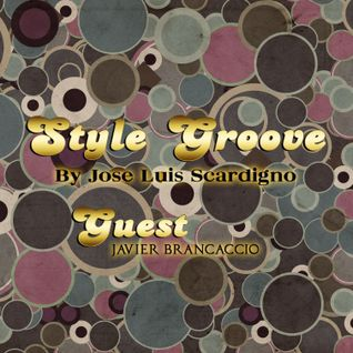 Podcast May 2014 @ Guest: Javier Brancaccio @ Style Groove By Jose Luis Scardigno & Nestor Diaz