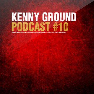 Kenny Ground Podcast #10