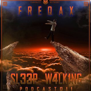 Sl33p w4lk1ng Podcast by FREQAX 4 Darkbass Recs.